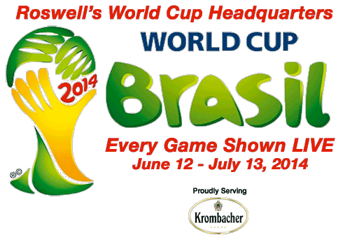 Roswell's World Cup Headquarters, FIFA Brasil.  Every Game Shown LIVE, June 12 - July 13, 2014.  Proudly serving Krombacher.